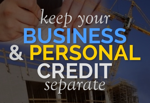 Keep your Business and Personal Credit Separate