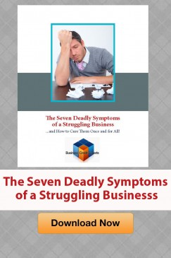 The Seven Deadly Symptoms of a Struggling Business